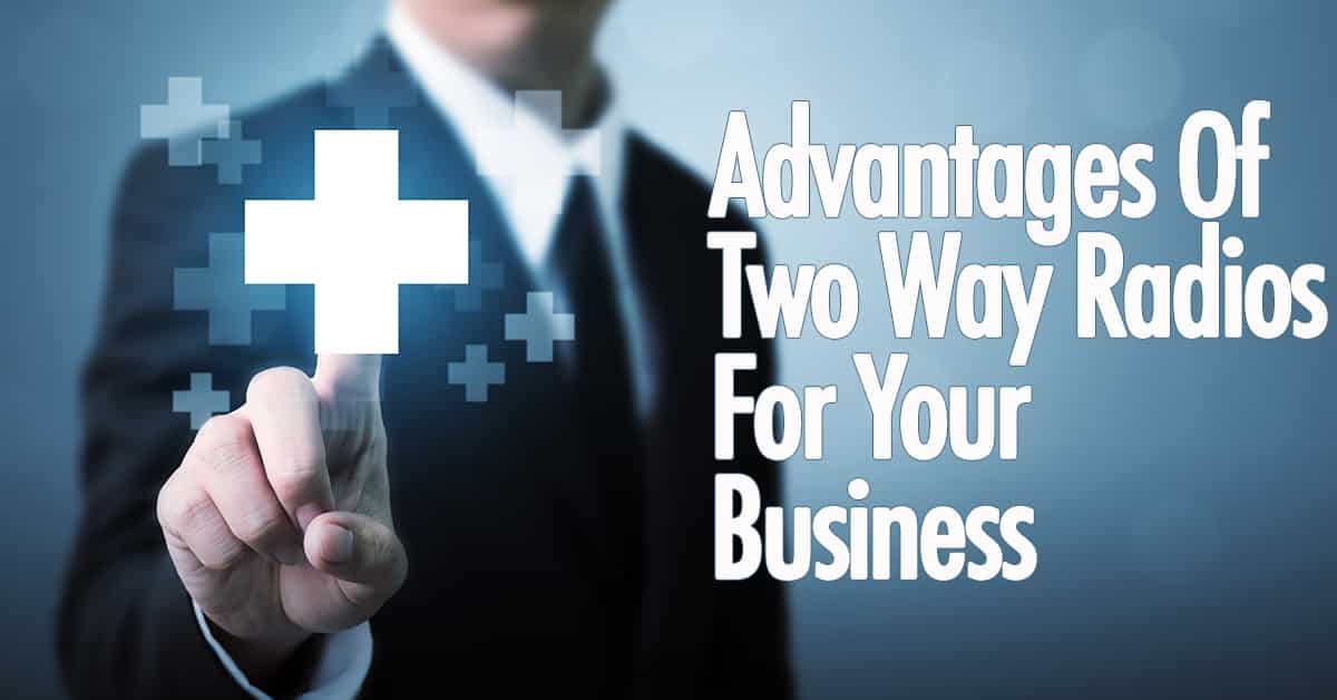Advantages Of Two Way Radios